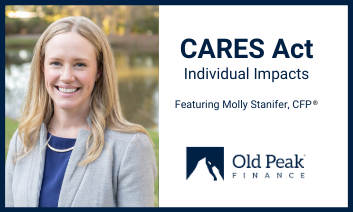 Old Peak Finance - Will You Benefit From the CARES Act? What You Need to Know.